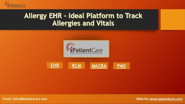 EHR RCM MACRA PMS Email: Sales@ipatientcare.com Website: www.ipatientcare.com