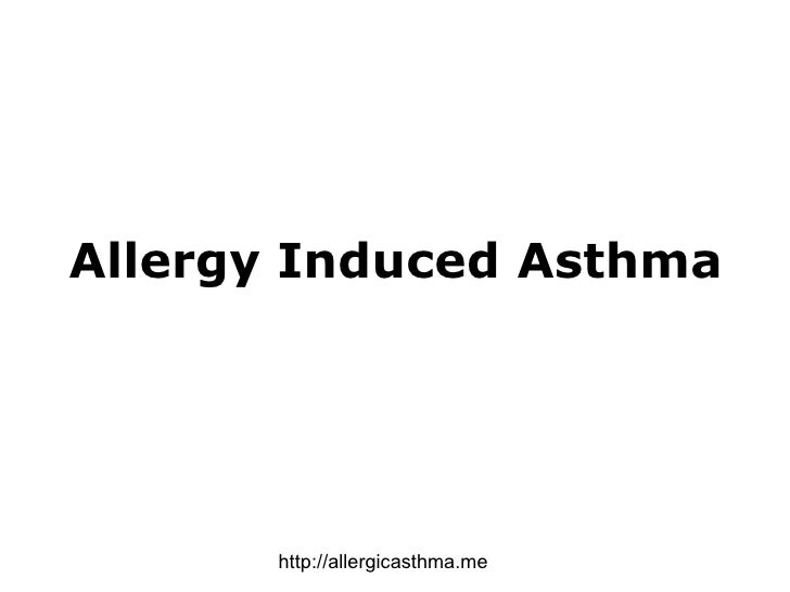 Allergy Induced Asthma http://allergicasthma.me
