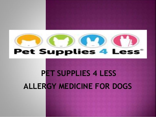 ALLERGY MEDICINE FOR DOGS PET SUPPLIES 4 LESS