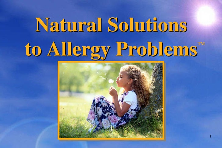 Natural Solutions to Allergy Problems TM