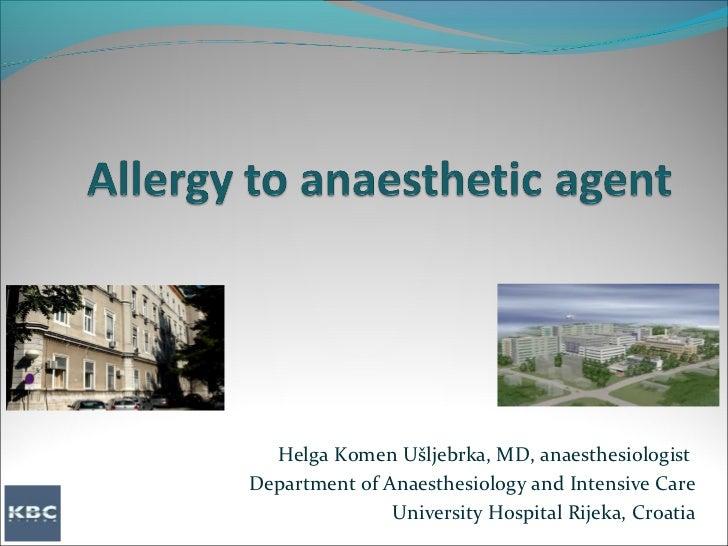 Helga Komen Ušljebrka, MD, anaesthesiologistDepartment of Anaesthesiology and Intensive Care               University Hosp...