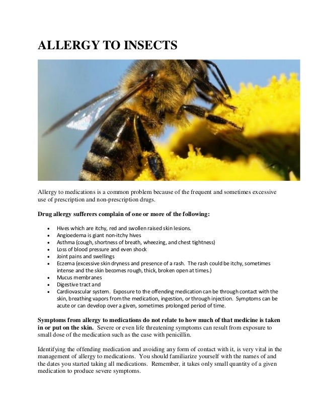 ALLERGY TO INSECTS Allergy to medications is a common problem because of the frequent and sometimes excessive use of presc...