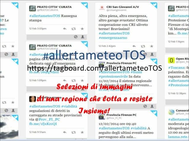 #allertameteoTOS  https://tagboard.com/allertameteoTOS Selezioni di immagini di una regione che lotta e resiste Insieme!