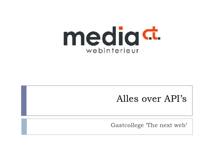 Alles over API's Gastcollege 'The next web'