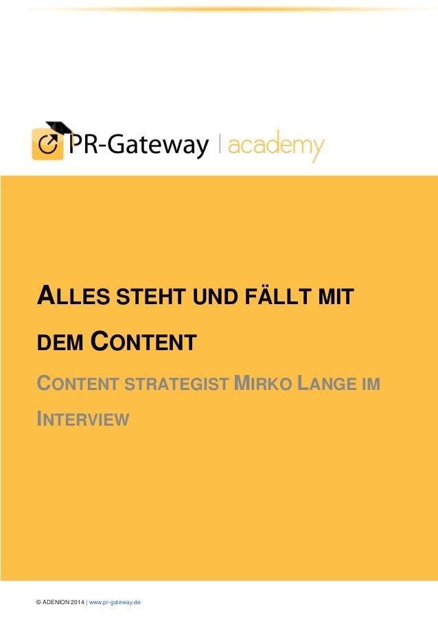 © ADENION 2014 | www.pr-gateway.de  ALLES STEHT UND FÄLLT MIT DEM CONTENT CONTENT STRATEGIST MIRKO LANGE IM INTERVIEW