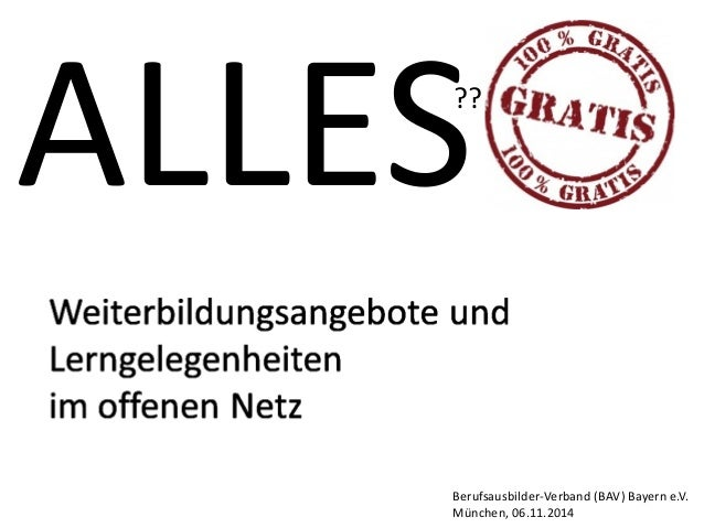 ALLES  ??  Berufsausbilder-Verband (BAV) Bayern e.V.  München, 06.11.2014