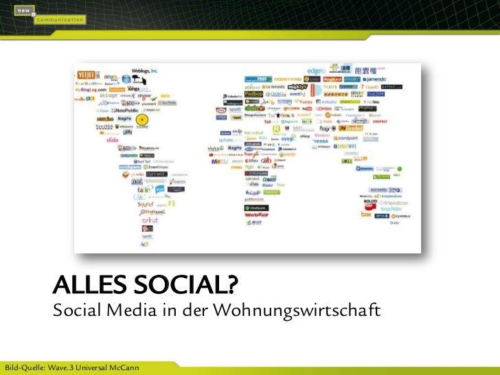 Alles Social?<br />Social Media in der Wohnungswirtschaft<br />Bild-Quelle: Wave.3 Universal McCann <br />