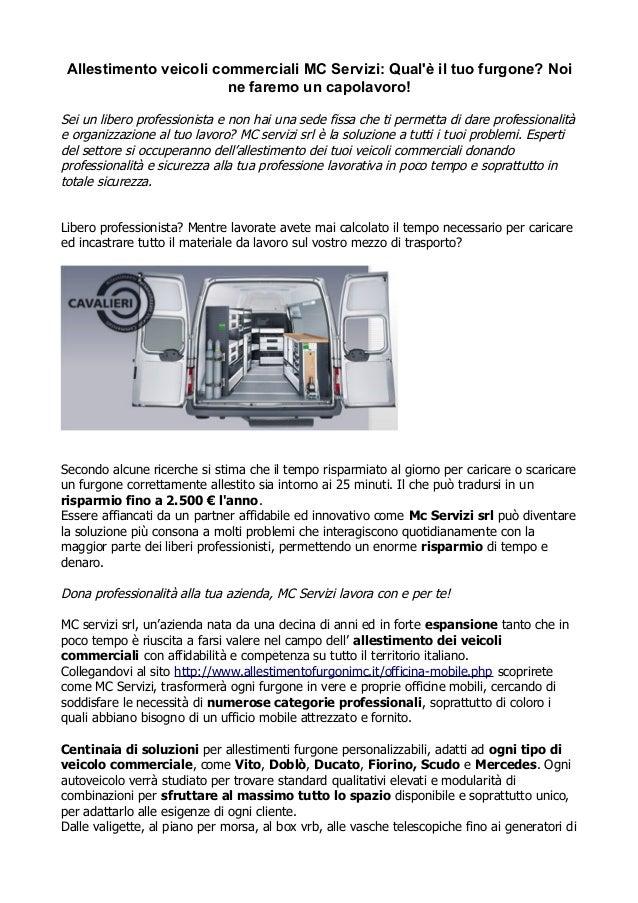 Allestimento veicoli commerciali MC Servizi: Qual'è il tuo furgone? Noi ne faremo un capolavoro! Sei un libero professioni...