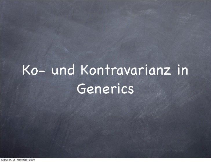 Ko- und Kontravarianz in                         Generics    Mittwoch, 25. November 2009