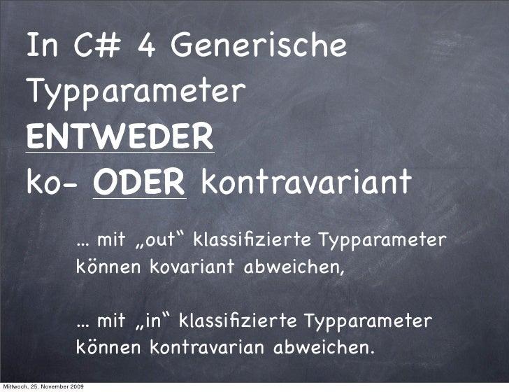 """In C# 4 Generische        Typparameter        ENTWEDER        ko- ODER kontravariant                         ... mit """"out""""..."""