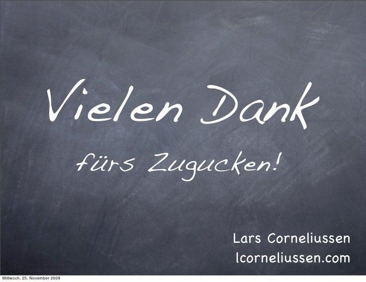 Vielen Dank                               fürs Zugucken!                                          Lars Corneliussen       ...