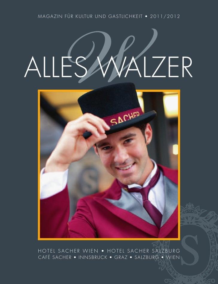 MA GA ZI N FÜ R KU LTUR UND G AS TLICH KEIT • 2011/2012ALLES WALZERHOTEL SACHER WIEN • HOTEL SACHER SALZBURGCAFÉ SACHER • ...