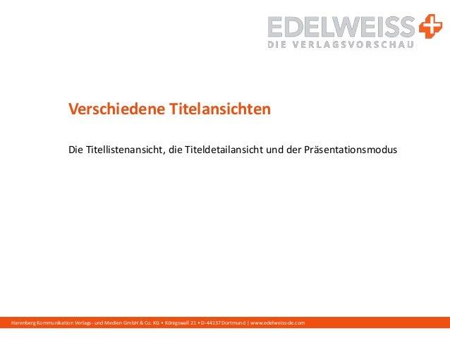 Harenberg Kommunikation Verlags- und Medien GmbH & Co. KG • Königswall 21 • D-44137 Dortmund | www.edelweiss-de.com Versch...