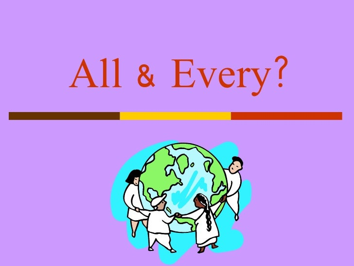 All & Every?