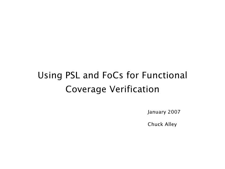 Using PSL and FoCs for Functional       Coverage Verification                          January 2007                       ...