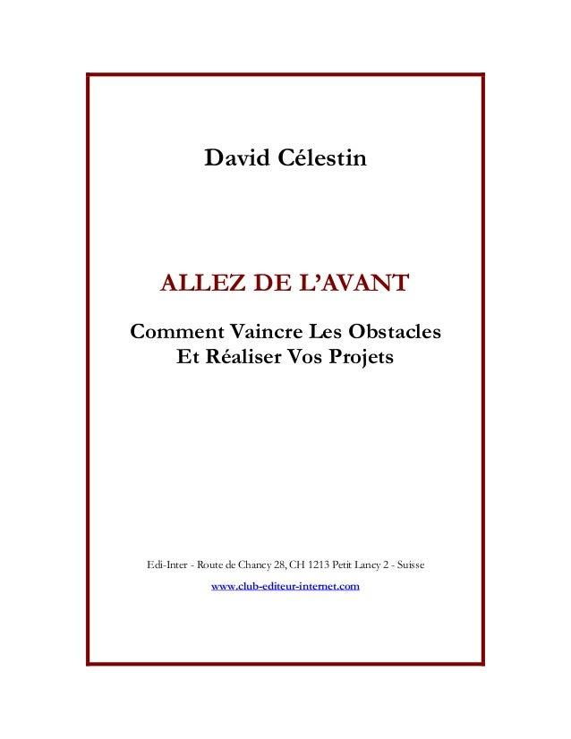 David Célestin ALLEZ DE L''AVANT Comment Vaincre Les Obstacles Et Réaliser Vos Projets Edi-Inter - Route de Chancy 28, CH ...