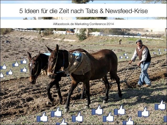 http://die.socialisten.at Social Software Development 5 Ideen für die Zeit nach Tabs & Newsfeed-Krise Allfacebook.de Mark...