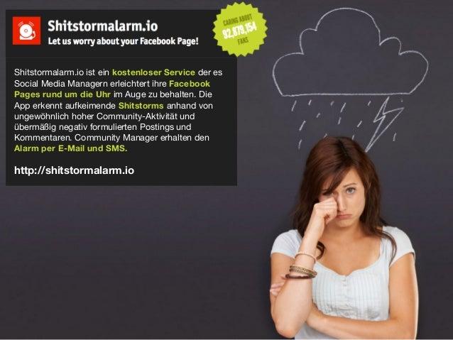 Shitstormalarm.io ist ein kostenloser Service der esSocial Media Managern erleichtert ihre FacebookPages rund um die Uhr i...