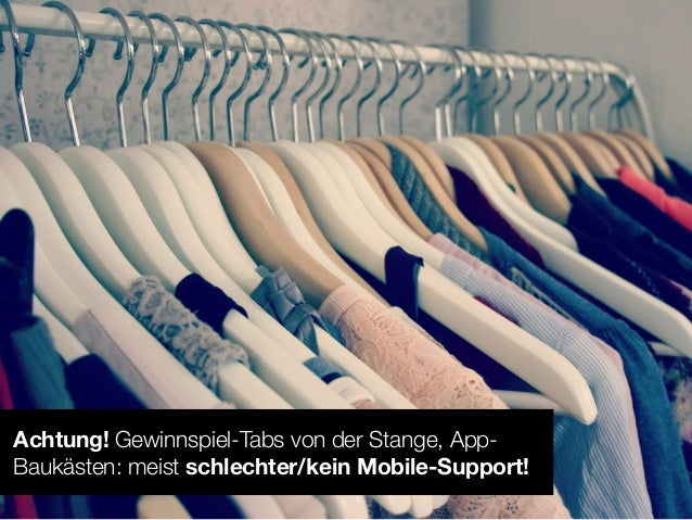 Executive Summary - Mobile Support:1. Facebook Gewinnspiele & Contests ohne Mobile Web-Supportverspielen mind. 1/3 ihres P...