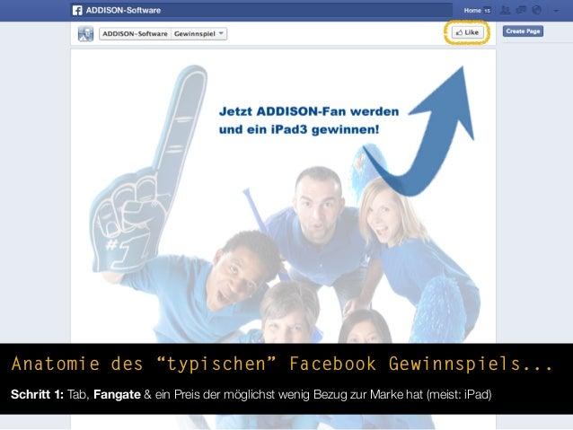 """Anatomie des """"typischen"""" Facebook Gewinnspiels...Schritt 1: Tab, Fangate & ein Preis der möglichst wenig Bezug zur Marke h..."""