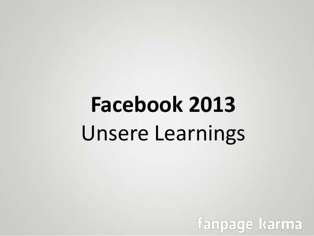 Facebook 2013 Unsere Learnings