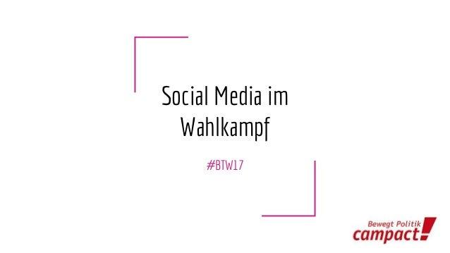 Social Media im Wahlkampf #BTW17