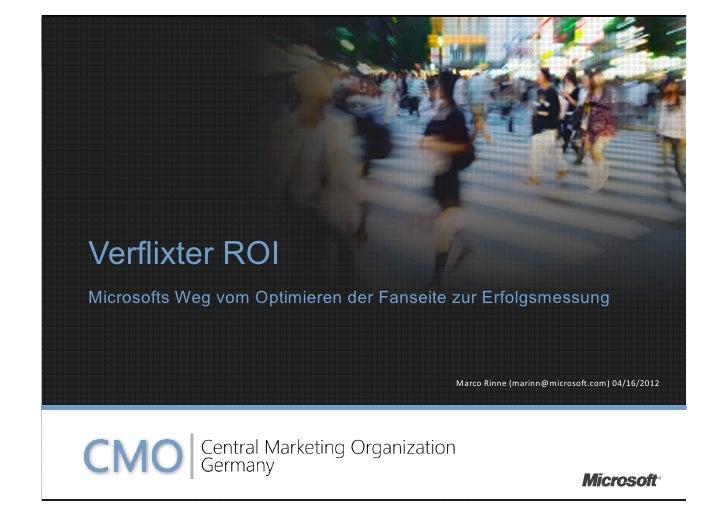 Verflixter ROIMicrosofts Weg vom Optimieren der Fanseite zur Erfolgsmessung                                          Marco...