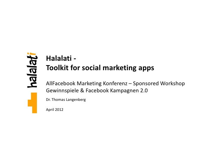 Halalati -Toolkit for social marketing appsAllFacebook Marketing Konferenz – Sponsored WorkshopGewinnspiele & Facebook Kam...