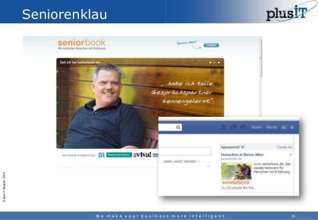 © plus-IT Gruppe 2013  Seniorenklau  We make your business more intelligent  15