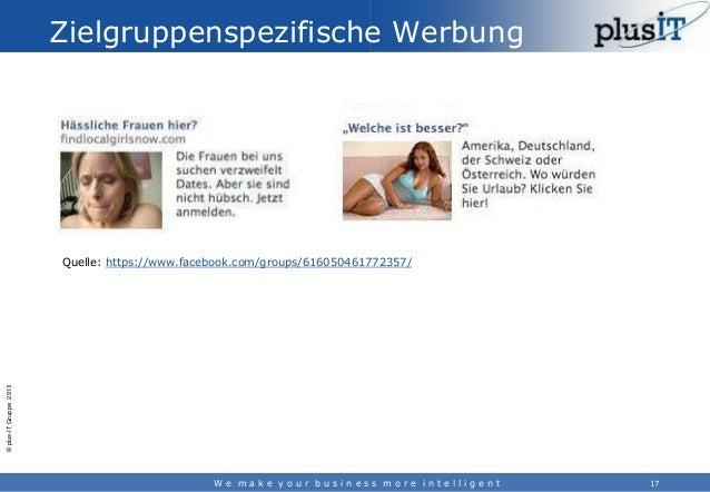 Zielgruppenspezifische Werbung  © plus-IT Gruppe 2013  Quelle: https://www.facebook.com/groups/616050461772357/  We make y...