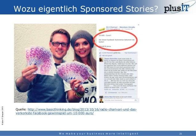 © plus-IT Gruppe 2013  Wozu eigentlich Sponsored Stories?  Quelle: http://www.basicthinking.de/blog/2013/10/16/radio-chari...