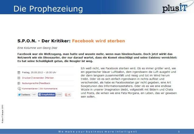 © plus-IT Gruppe 2013  Die Prophezeiung  We make your business more intelligent  5