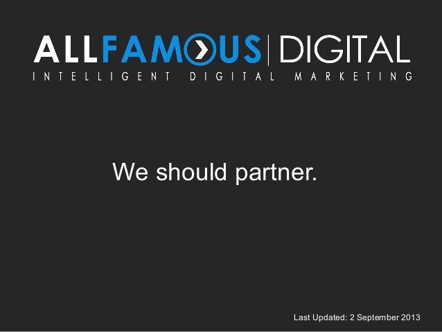We should partner. Last Updated: 2 September 2013