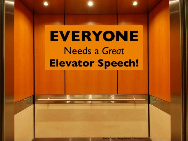 everyone needs a great elevator speech