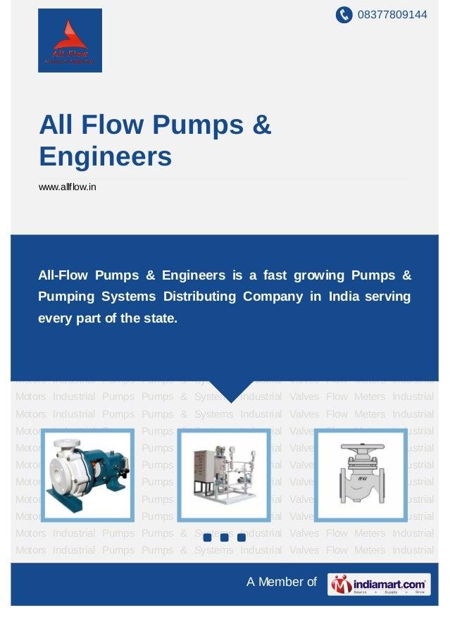 08377809144     All Flow Pumps &     Engineers     www.allflow.inIndustrial   Pumps    Pumps   &   Systems   Industrial   ...