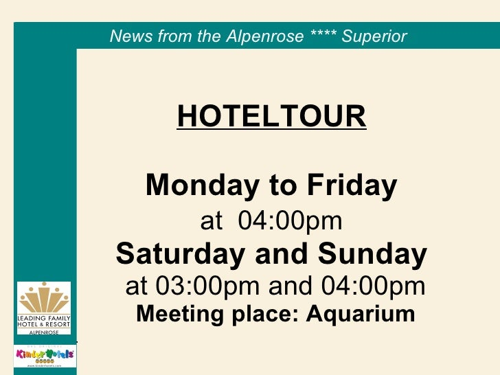 HOTELTOUR   Monday to Friday   at  04:00pm   Saturday and Sunday   at 03:00pm and 04:00pm Meeting place: Aquarium News fro...
