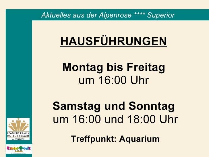 HAUSFÜHRUNGEN   Montag bis Freitag   um 16:00 Uhr  Samstag und Sonntag   um 16:00 und 18:00 Uhr Treffpunkt: Aquarium Aktue...