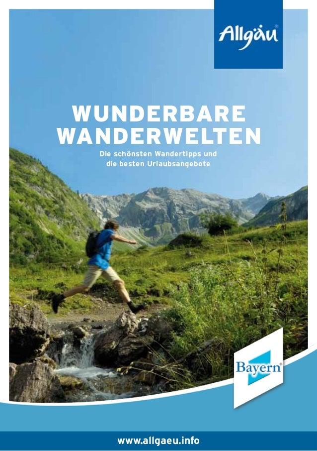 Wunderbare Wanderwelten Die schönsten Wandertipps und die besten Urlaubsangebote  www.allgaeu.info