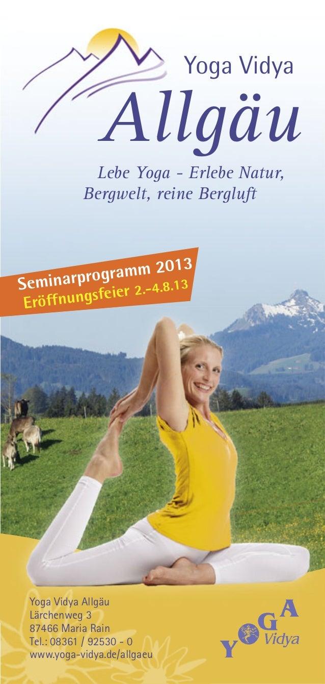 Eröffnungsfeier 2.-4.8.13Seminarprogramm 2013Lebe Yoga - Erlebe Natur,Bergwelt, reine BergluftYoga VidyaAllgäuYoga Vidya A...
