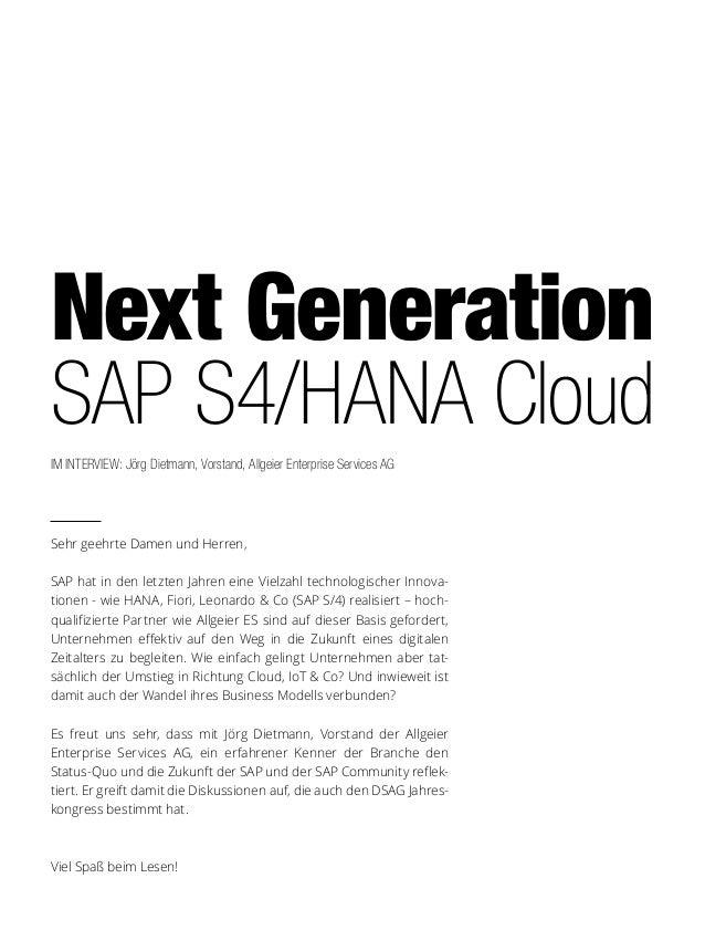 Next Generation SAP S4/HANA Cloud IM INTERVIEW: Jörg Dietmann, Vorstand, Allgeier Enterprise Services AG Sehr geehrte Dame...