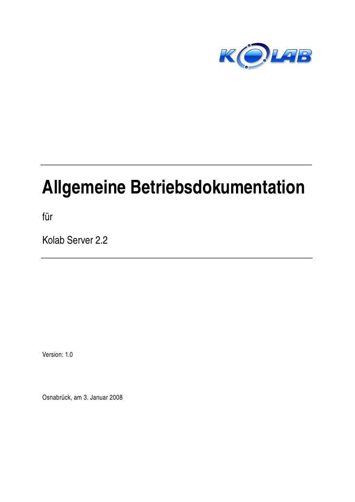 AllgemeineBetriebsdokumentationfürKolabServer2.2Version:1.0Osnabrück,am3.Januar2008
