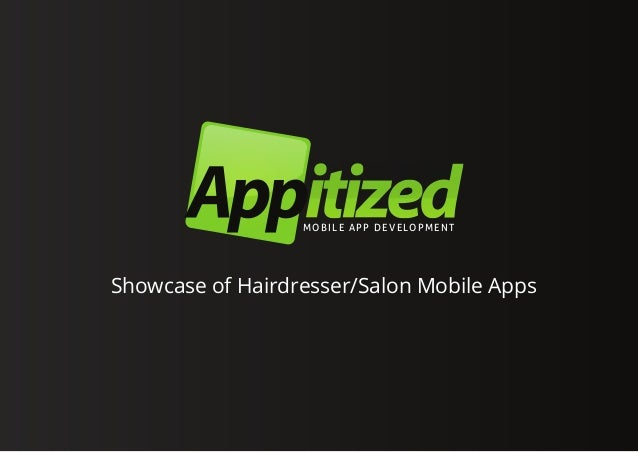 M O B I L E A P P D E V E LO P M E N TShowcase of Hairdresser/Salon Mobile Apps