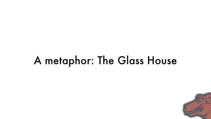 Poetry of glass                   Transparency & Openness