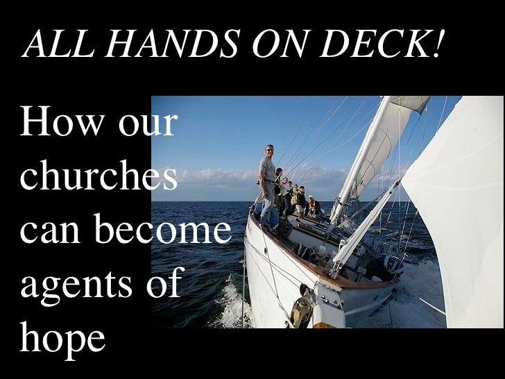 ALL HANDS ON DECK! How our churches can become agents of hope