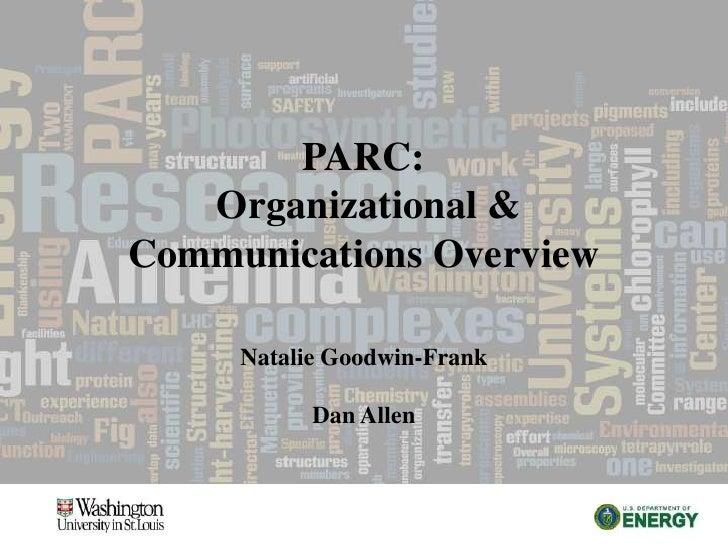 PARC:  Organizational & Communications Overview<br />Natalie Goodwin-FrankDan Allen<br />
