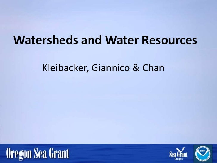 Watersheds and Water Resources    Kleibacker, Giannico & Chan