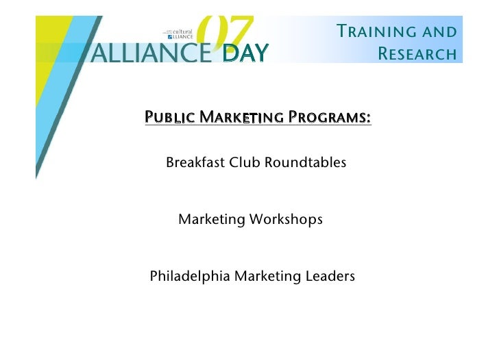 Training and           DAY                  Research   Public Marketing Programs:    Breakfast Club Roundtables       Mark...