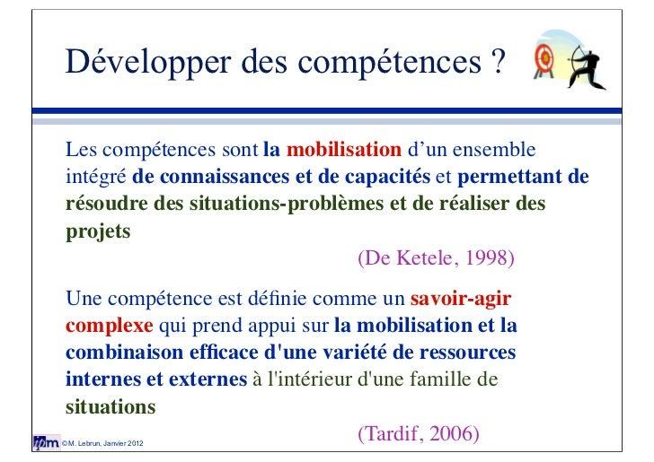 Développer des compétences ? Les compétences sont la mobilisation d'un ensemble intégré de connaissances et de capacités e...