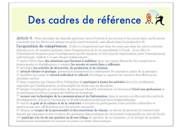 Des cadres de référence ...Article 8. - Pour atteindre les objectifs généraux visés à larticle 6, les savoirs et les savoi...