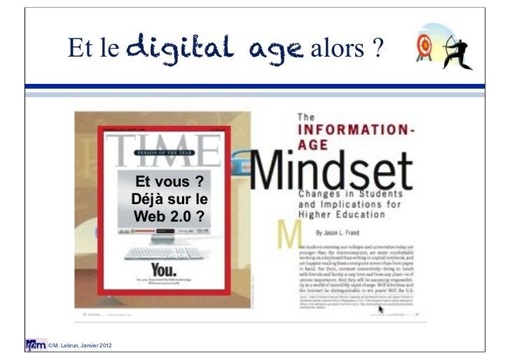Et le digital age alors ?                            Et vous ?                            Déjà sur le                     ...